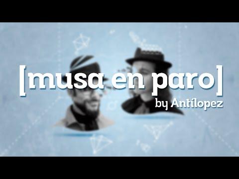 Antílopez · Musa en Paro Busca Poeta [ Lyric vídeo ]