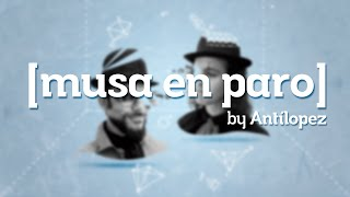 Antílopez - Musa en Paro Busca Poeta (Lyric Video)