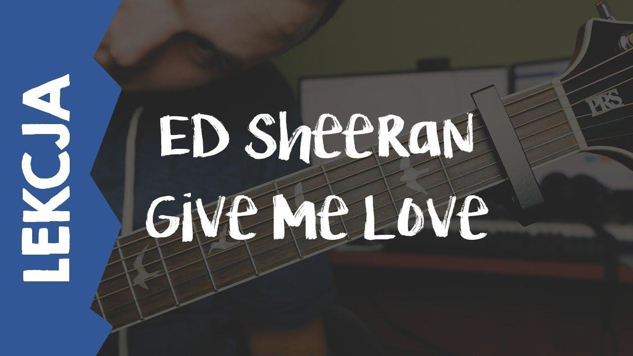 Ed Sheeran Live Room Give Me Love Chords Living Room