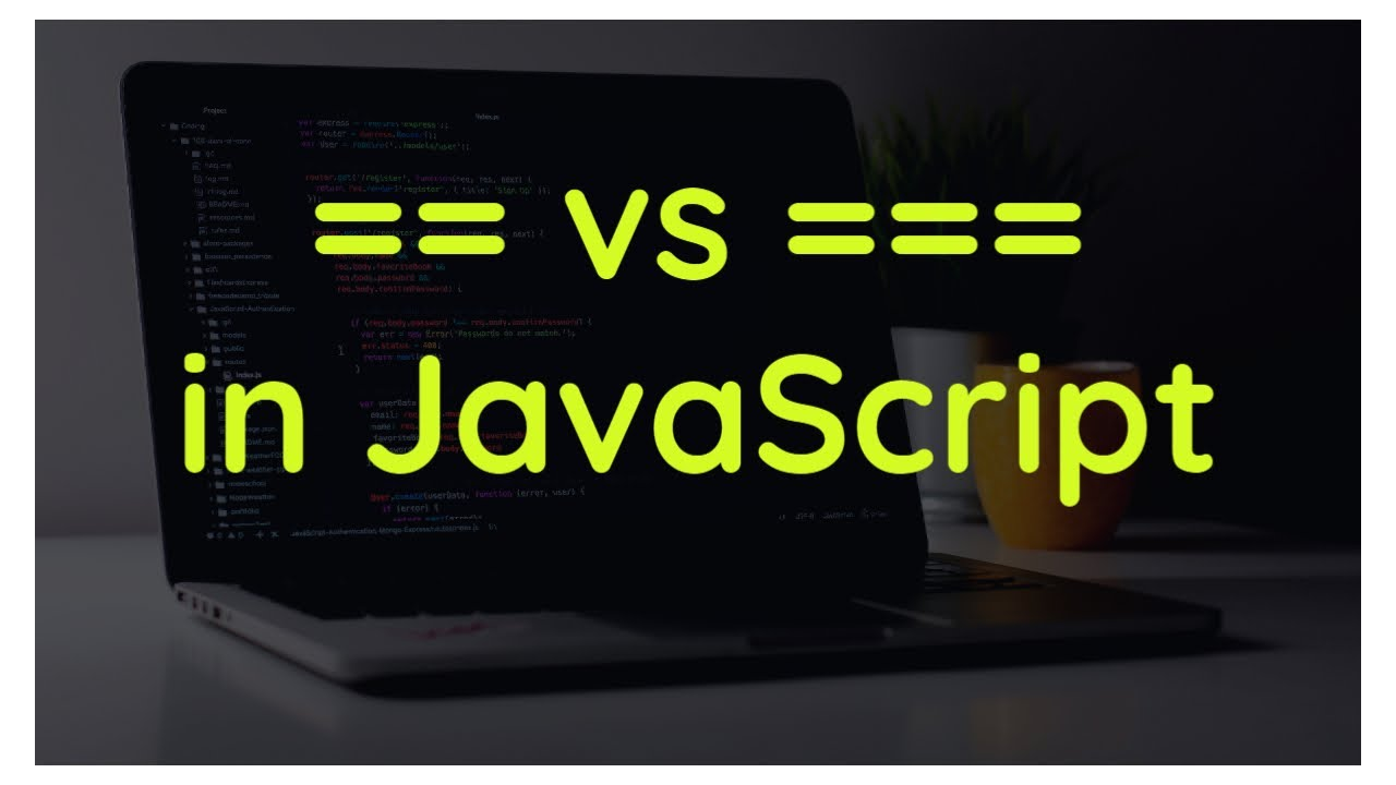 Javasript Operators: Difference Between =, ==  and === Operators