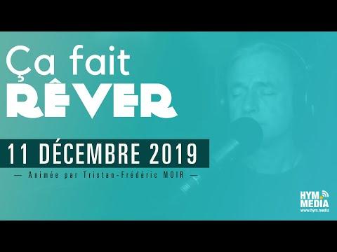 Ça Fait Rêver : Soirée Du 11 Décembre 2019