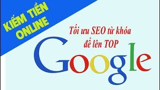 Tự học SEO Website. Cách SEO Website lên Top Google nhanh và hiệu quả #14
