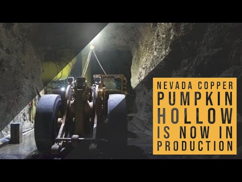 Nevada Copper | Pumpkin Hollow Is Now In Production ! ! !