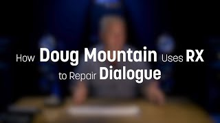 The Walking Dead and RX 7: Doug Mountain on Dialogue Editing