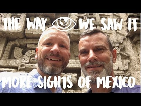 More Sights of Mexico City / Mexico Travel Vlog #114 / The Way We Saw It
