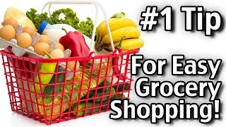 My #1 Tip For Easy Grocery Shopping! How To Make Grocery Shopping Easier
