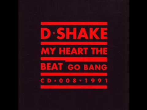 D - Shake - My heart the beat ( High Fidelity )