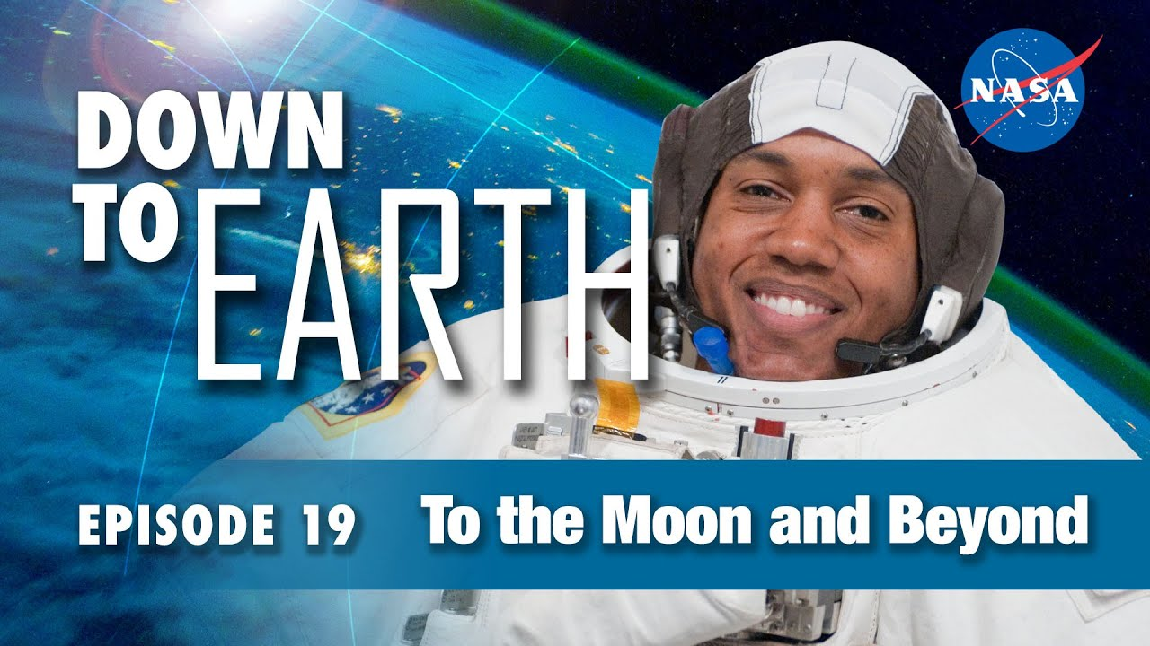Down to Earth – To the Moon and Beyond - NASA Johnson