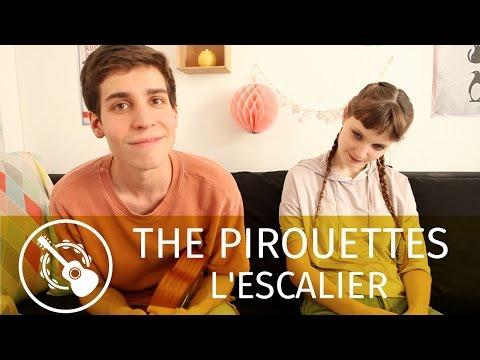 The Pirouettes — L'escalier