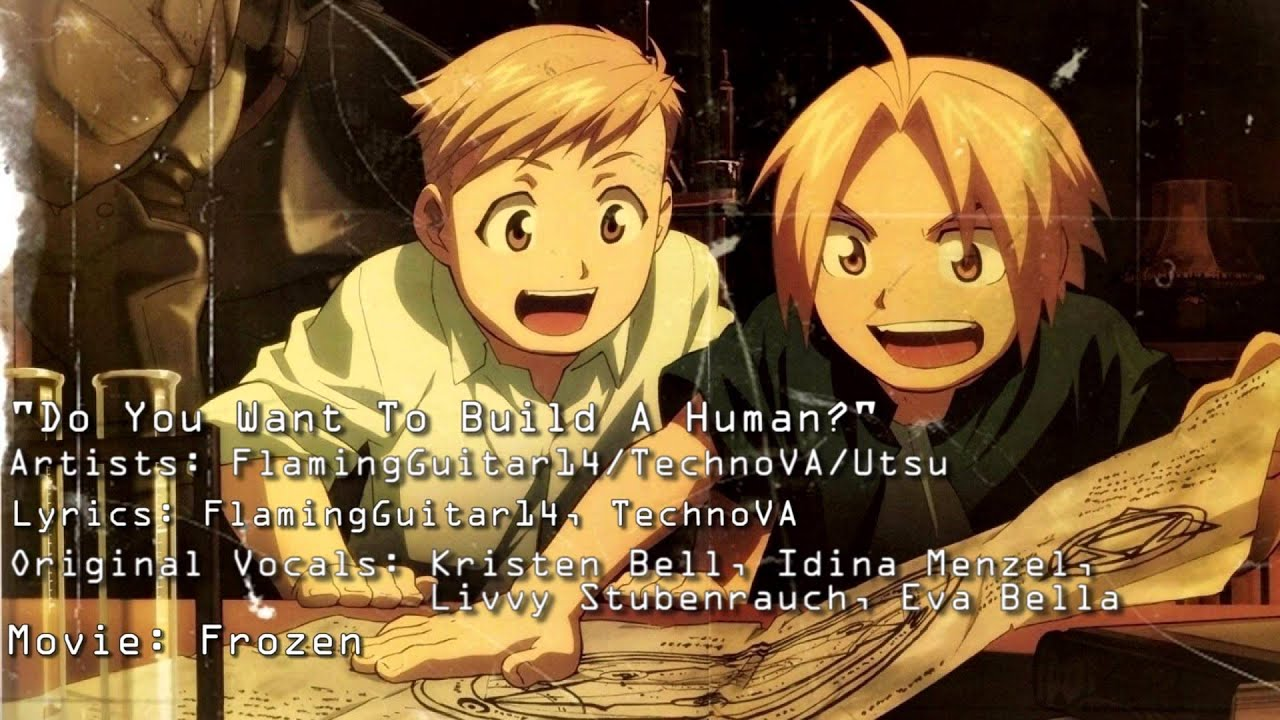Parody fullmetal alchemist do you want to build a for What do u need to build a house