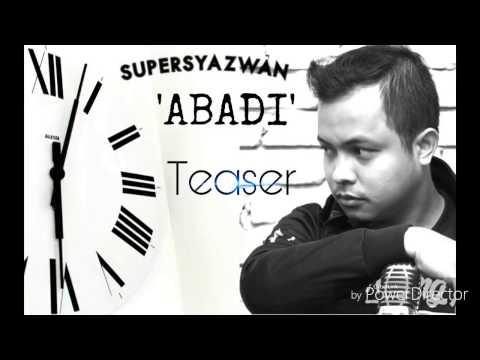 Supersyazwan - Abadi (Teaser) I Lagu Baru 2017