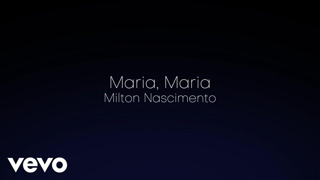 milton-nascimento-maria-maria-acustico-lyric-video-miltonnascimentovevo