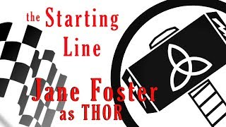 Starting Line: Jane Foster as Thor- Comic Book Character
