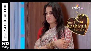 Meri Aashiqui Tum Se Hi - मेरी आशिकी तुम से ही - 10th November 2014 - Full Episode (HD)
