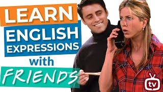 10 Famous English Expressions from Friends