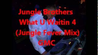Jungle Brothers - What U Waitin 4 (Jungle Fever Mix)