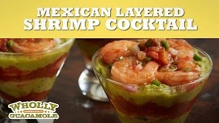 Mexican Layered Shrimp Cocktails, Wholly Guacamole® Recipes