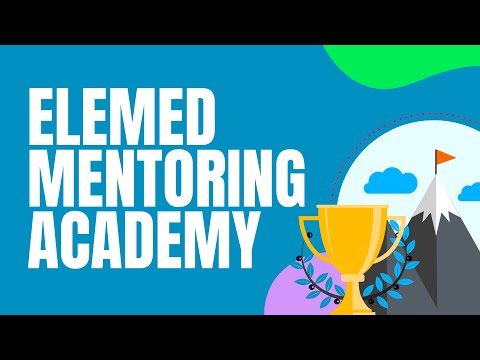 Here's what you should know about Elemed's Mentoring Academy and why you should apply NOW!
