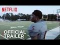 Last Chance U | Official Trailer [HD] | Netflix
