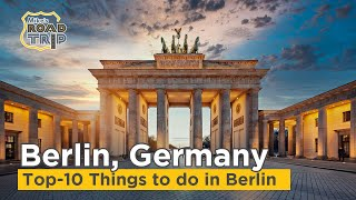 48 Hours in Berlin - Top Things to do in Berlin, Germany