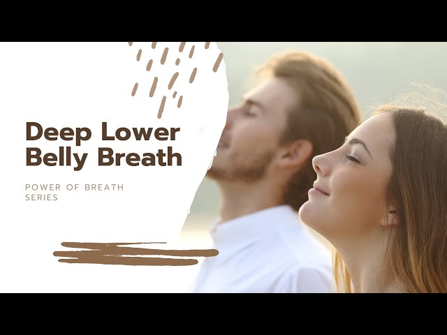 The Power of Breath Series: Deep Lower Belly Breath