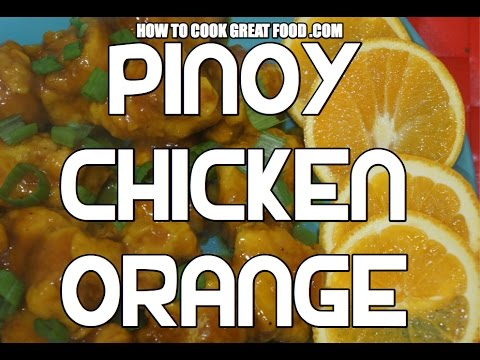 Paano magluto Pinoy Orange Chicken Recipe - Filipino cooking Video