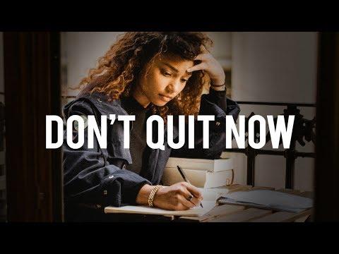 DON'T QUIT NOW - Study Motivation
