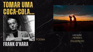 "#Poetry ""Having a Coke With You"" - Frank O'Hara"