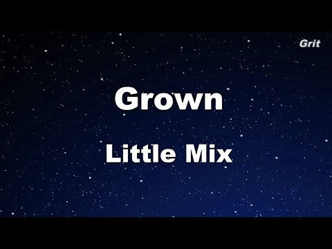 Grown - Little Mix Karaoke【No Guide Melody】