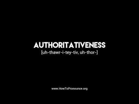 "How to Pronounce ""authoritativeness"""