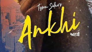 Ankhi (Full ) Tyson Sidhu Latest Punjabi song 2018 Kru172