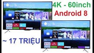 Review Smart Tivi 4K Sharp 60inch Android 8 giá 17tr - Sharp 60UA6800X