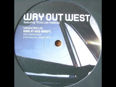 Way Out West - Mindcircus Head Horny&39;s Remix