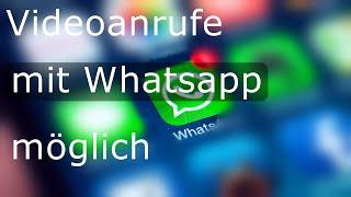 Videoanrufe mit Whatsapp möglich