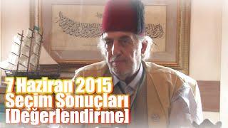 7 Haziran 2015 Seçim Sonuçları ile İglili Değerlendirme, Üstad Kadir Mısıroğlu