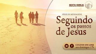 Seguindo os Passos de Jesus - 30/08/2020