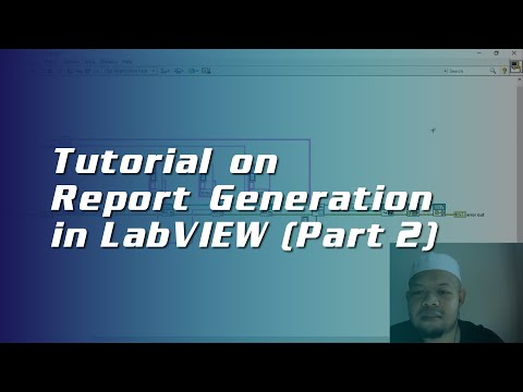 Tutorial On Report Generation In LabVIEW (Part 2).