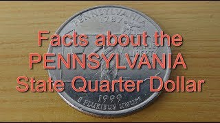 Facts about the PENNSYLVANIA State Quarter Dollar
