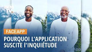 Pourquoi l'application Faceapp suscite l'inquiétude