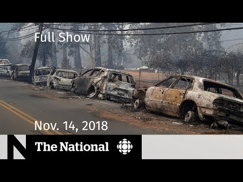 The National for Wednesday, November 14, 2018 — California Wildfire Victims, Toronto Gun Violence