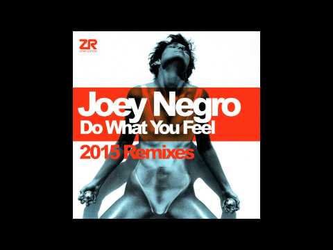 Joey Negro - Do What You Feel (JN Revival Mix)
