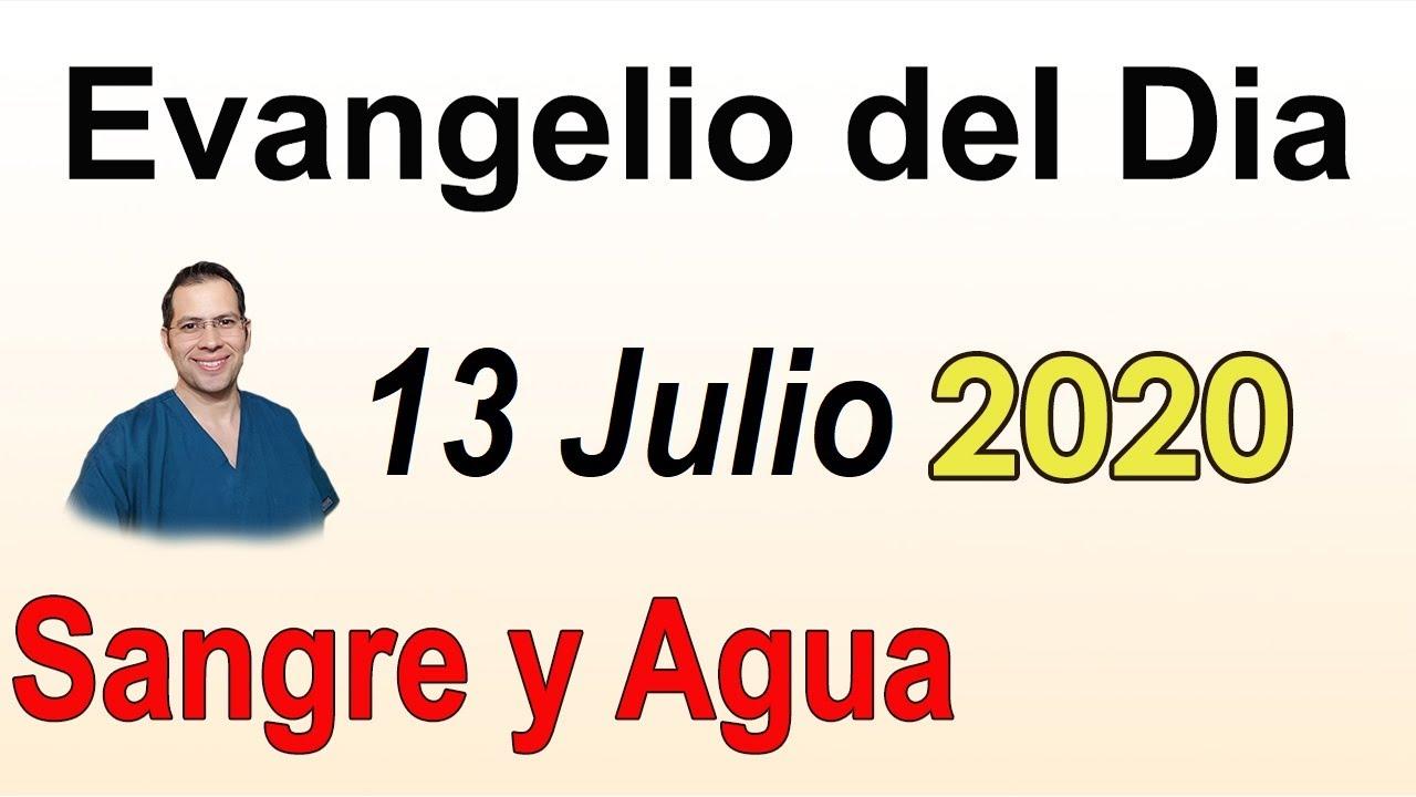 Evangelio Del Dia de Hoy - Lunes 13 Julio 2020- No Vine a Traer Paz sino Guerra - Sangre y Agua
