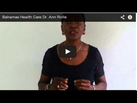 Bahamas Health Care Dr. Ann Rolle Health Solutions for You!