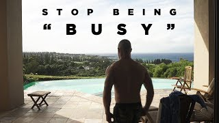 Why Being Busy is Ruining Your Life