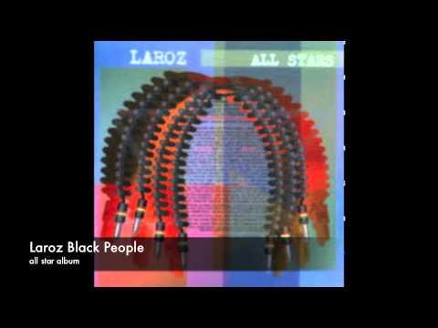 Laroz Black People - all stars album