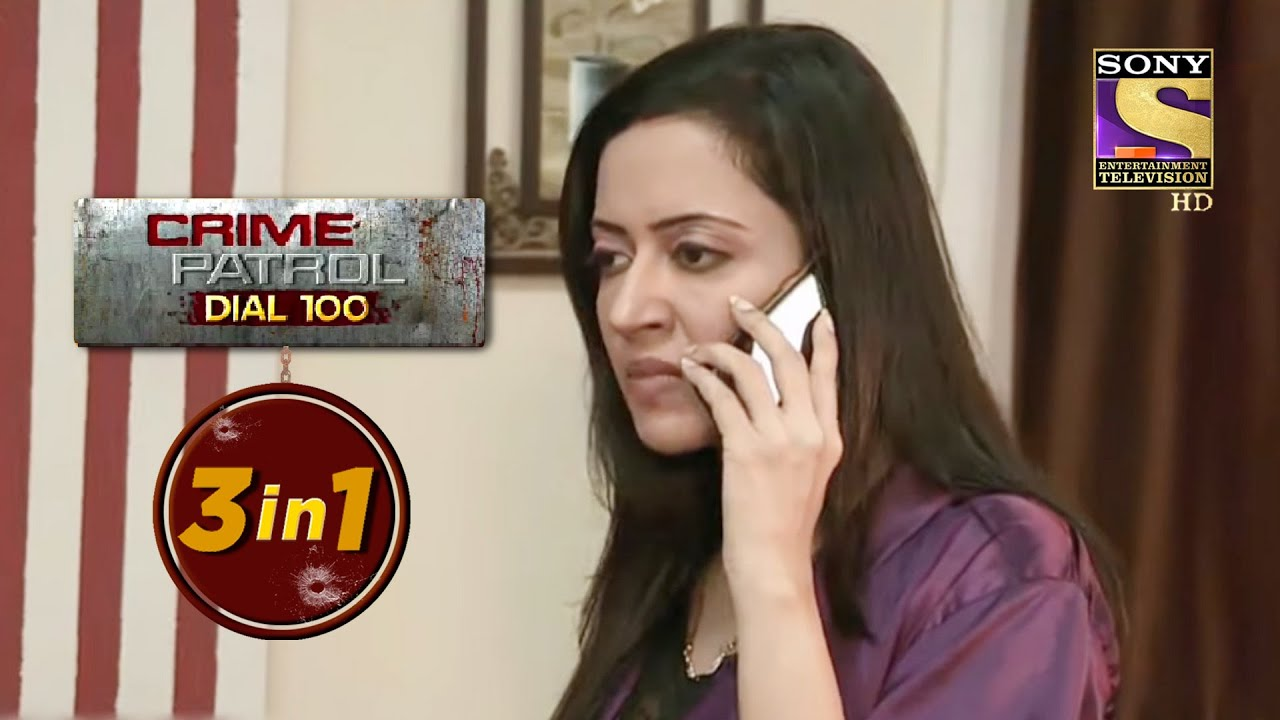Crime Patrol Dial 100 | Episodes 341, 342 And 343 | 3 In 1 Webisodes