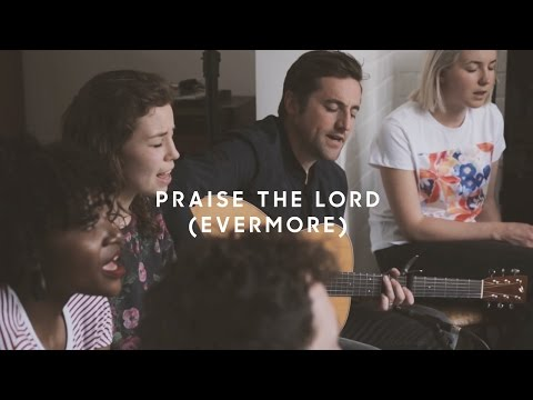 Praise The Lord (Evermore) Live Acoustic - Worship Central