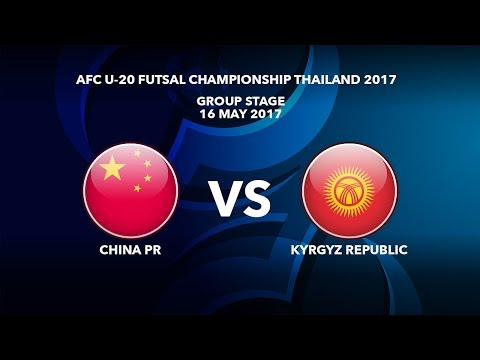 M02 CHINA PR vs KYRGYZ REPUBLIC - AFC U-20 Futsal Championship Thailand 2017