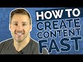 How To Create Content Fast - 7 Content Marketing Strategy Tips