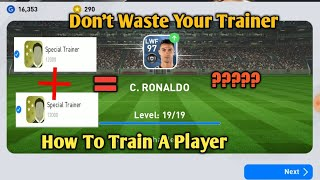 How To Train A Player In PES 2020 Mobile || How To use a Trainer